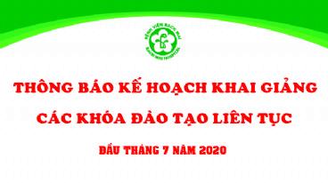 [THÔNG BÁO] kế hoạch dự kiến khai giảng các khóa đào tạo liên tục theo nhu cầu xã hội tháng 7 năm 2020