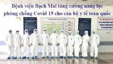 Bệnh viện Bạch Mai tăng cường năng lực phòng chống Covid 19 cho cán bộ y tế toàn quốc